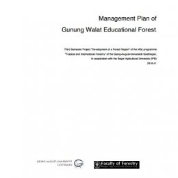 2011_Management Plan of Gunung Walat Educational Forest by Goettingen University